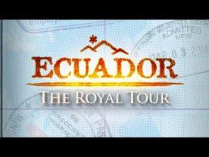 THE ROYAL TOUR ECUADOR